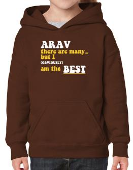Arav There Are Many... But I (obviously) Am The Best Hoodie-Girls