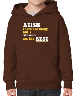 Atish There Are Many... But I (obviously) Am The Best Hoodie-Girls
