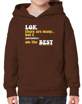 Lok There Are Many... But I (obviously) Am The Best Hoodie-Girls