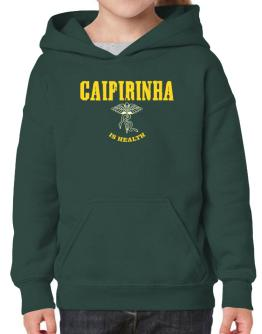 Caipirinha Is Health Hoodie-Girls