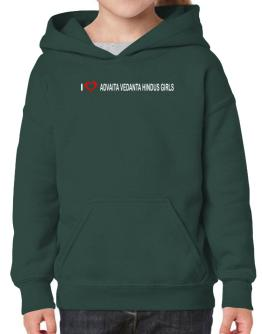I love Advaita Vedanta Hindus Girls Hoodie-Girls