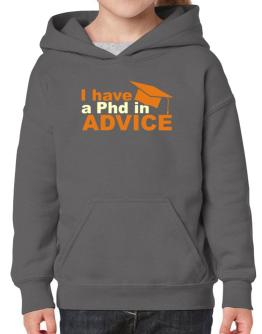I Have A Phd In Advice Hoodie-Girls
