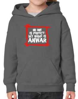 No One Is Perfect: My Name Is Anwar Hoodie-Girls