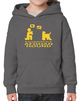 No One Understands Me Like My Afghan Hound Hoodie-Girls