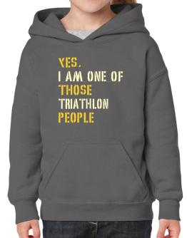 Yes I Am One Of Those Triathlon People Hoodie-Girls