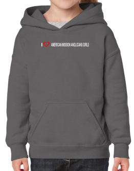 I love American Mission Anglicans Girls Hoodie-Girls