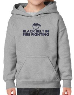 Black Belt In Fire Fighting Hoodie-Girls
