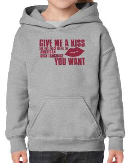 Give Me A Kiss And I Will Teach You All The American Sign Language You Want Hoodie-Girls