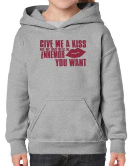 Give Me A Kiss And I Will Teach You All The Ennemor You Want Hoodie-Girls