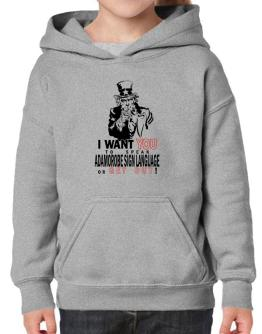 I Want You To Speak Adamorobe Sign Language Or Get Out! Hoodie-Girls