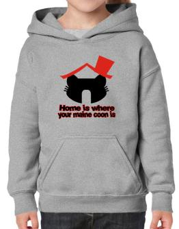 Home Is Where Maine Coon Is Hoodie-Girls