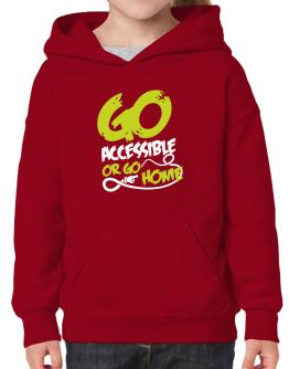 Go Accessible Or Go Home Hoodie-Girls
