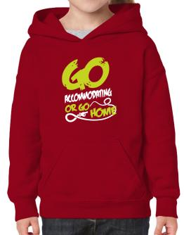 Go Accommodating Or Go Home Hoodie-Girls