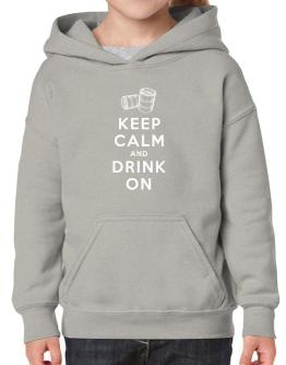 Keep calm and drink on Hoodie-Girls