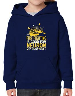 Fire Fighting Is Good For Neuron Development Hoodie-Girls