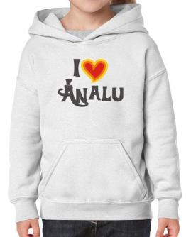 I Love Analu Hoodie-Girls
