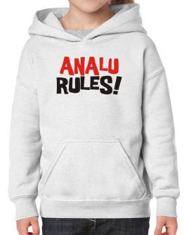 Analu Rules! Hoodie-Girls