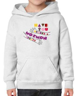 Have You Hugged A Mormon Today? Hoodie-Girls