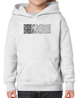 There Is No Peace Without Justice. There Is No Justice Without Forgiveness Hoodie-Girls