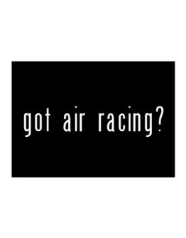Got Air Racing? Sticker