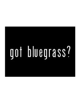 Got Bluegrass? Sticker