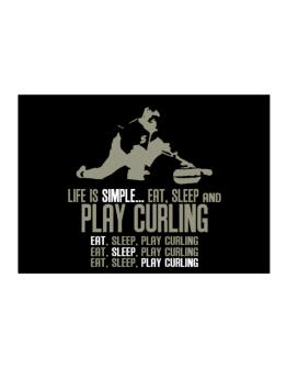 """"""" Life is simple... eat, sleep and play Curling """" Sticker"""