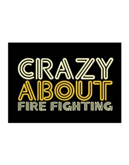 Crazy About Fire Fighting Sticker