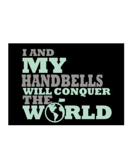 I And My Handbells Will Conquer The World Sticker