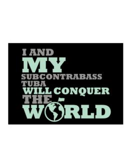 I And My Subcontrabass Tuba Will Conquer The World Sticker