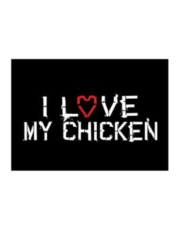 I Love My Chicken Sticker