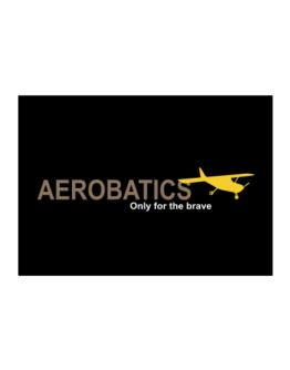""" Aerobatics - Only for the brave "" Sticker"