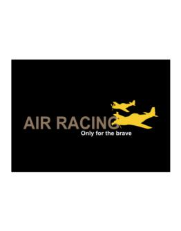 """ Air Racing - Only for the brave "" Sticker"