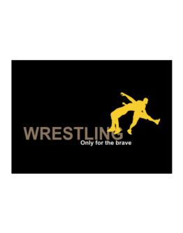 Wrestling - Only For The Brave Sticker