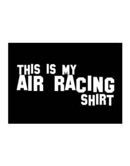 This Is My Air Racing Shirt Sticker