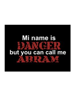 My Name Is Danger But You Can Call Me Abram Sticker