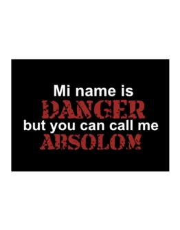My Name Is Danger But You Can Call Me Absolom Sticker