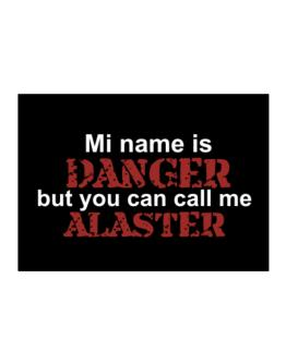 My Name Is Danger But You Can Call Me Alaster Sticker