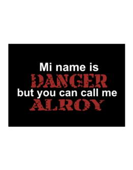 My Name Is Danger But You Can Call Me Alroy Sticker