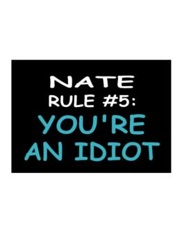 Nate Rule #5: You
