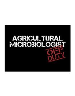 Agricultural Microbiologist - Off Duty Sticker