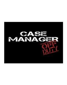 Case Manager - Off Duty Sticker