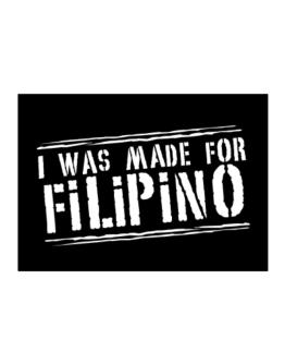 I Was Made For Filipino Sticker