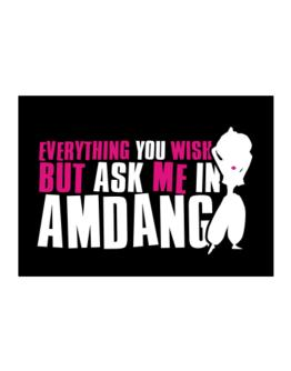 Anything You Want, But Ask Me In Amdang Sticker