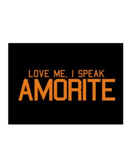 Love Me, I Speak Amorite Sticker