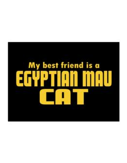 My Best Friend Is An Egyptian Mau Sticker
