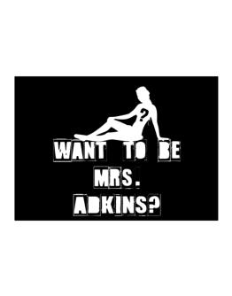 Want To Be Mrs. Adkins? Sticker