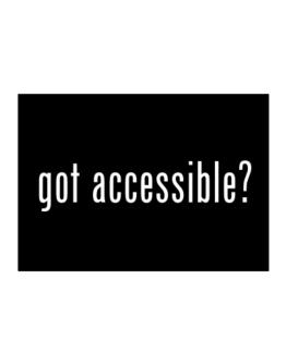 Got Accessible? Sticker