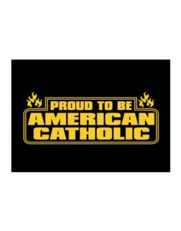 Proud To Be American Catholic Sticker