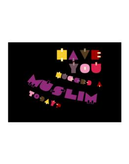 Have You Hugged A Muslim Today? Sticker