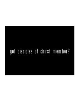 """"""" Got Disciples Of Chirst Member? """" Sticker"""